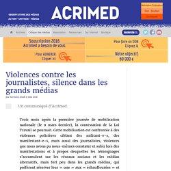 Violences contre les journalistes, silence dans les grands médias
