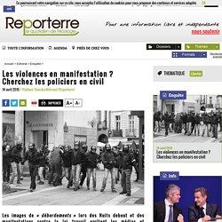 Les violences en manifestation? Cherchez les policiers en civil