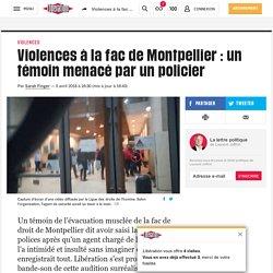 Violences à la fac de Montpellier: un témoin menacé par un policier