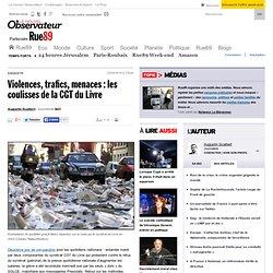 Violences, trafics, menaces : les coulisses de la CGT du Livre