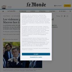 Les violences policièresmettent Emmanuel Macron face à une crise politique