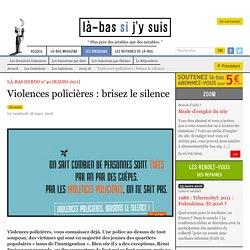 Violences policières : brisez le silence