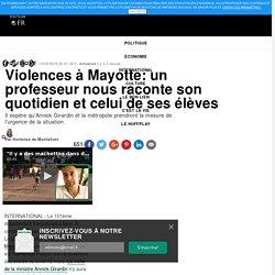 Violences à Mayotte: un professeur nous raconte son quotidien et celui de ses élèves