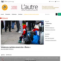 Violences racistes envers les « Roms » - L'autre - Cliniques, Cultures et Sociétés