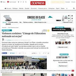 """Violences scolaires: """"L'image de l'Education nationale est en jeu"""""""