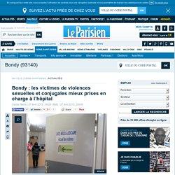 Bondy : les victimes de violences sexuelles et conjugales mieux prises en charge à l'hôpital