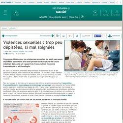 Violences sexuelles: trop peu dépistées, si mal soignées