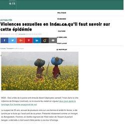 Violences sexuelles en Inde: ce qu'il faut savoir sur cette épidémie