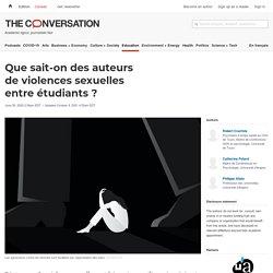 Que sait-on desauteurs deviolences sexuelles entre étudiants? / The conservation, juillet 2020