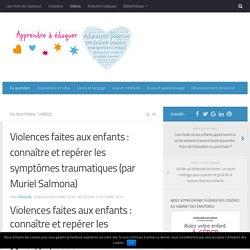 Violences faites aux enfants : connaître et repérer les symptômes traumatiques (par Muriel Salmona)