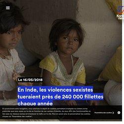 En Inde, les violences sexistes tueraient près de 240 000 fillettes chaque année