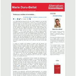 Marie Duru-Bellat : Violences visibles et invisibles…