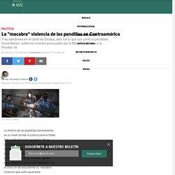 """La """"macabra"""" violencia de las pandillas en Centroamérica"""