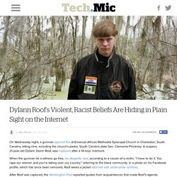 Dylann Roof's Violent, Racist Beliefs Are Hiding in Plain Sight on the Internet