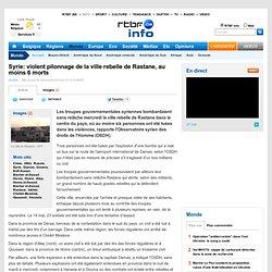 violent pilonnage de la ville rebelle de Rastane, au moins 6 morts