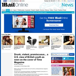 Drunk, violent, promiscuous... a U.S. view of British youth as seen on the cover of Time Magazine