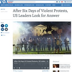 After Six Days of Violent Protests, US Leaders Look for Answer