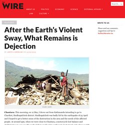 After the Earth's Violent Sway, What Remains is Dejection