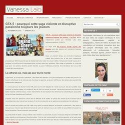 GTA 5 : pourquoi cette saga violente et disruptive passionne toujours les joueurs