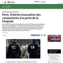 Paris. Violente évacuation des campements à la porte de la Chapelle