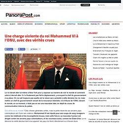 Une charge violente du roi Mohammed VI à l'ONU, avec des vérités crues