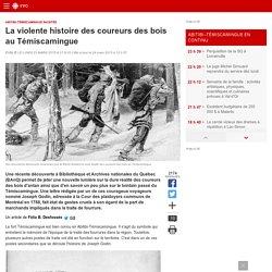 La violente histoire des coureurs des bois au Témiscamingue