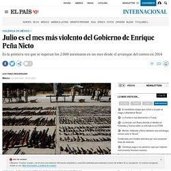 Julio es el mes más violento del Gobierno de Enrique Peña Nieto
