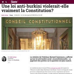 Une loi anti-burkini violerait-elle vraiment la Constitution?
