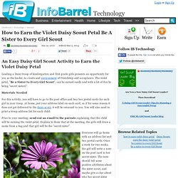 How to Earn the Violet Daisy Scout Petal Be A Sister to Every Girl Scout