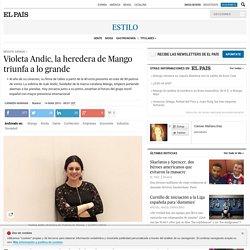 Violeta Andic, la heredera de Mango triunfa a lo grande