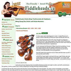 Zhu Violin Testimonals at Fiddleheads.ca