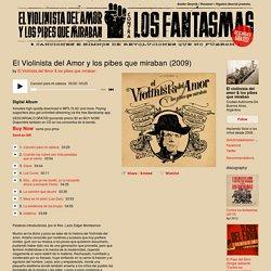 El Violinista del Amor y los pibes que miraban (2009)