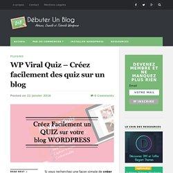 WP Viral Quiz - Créez facilement des quiz sur un blog - Débuter Un Blog