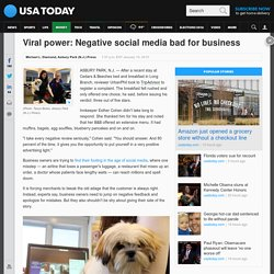 Viral power: Negative social media bad for business