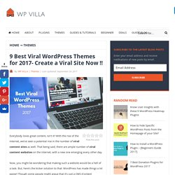 9 Best Viral WordPress Themes for 2017- Create a Viral Site Now !!