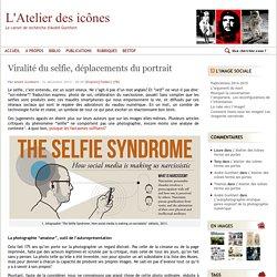 Viralité du selfie, déplacements du portrait