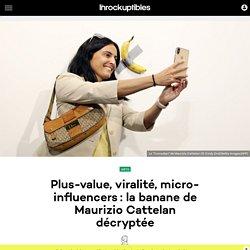 Plus-value, viralité, micro-influencers: la banane de Maurizio Cattelan décryptée