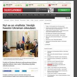 Nyt se on virallista: Venäjä haastoi Ukrainan oikeuteen