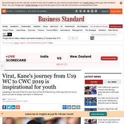 Virat, Kane's journey from U19 WC to CWC 2019 is inspirational for youth