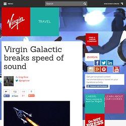 Galactic breaks speed of sound - News