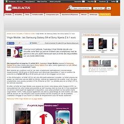 Virgin Mobile : les Samsung Galaxy S4 et Sony Xperia Z à 1 euro