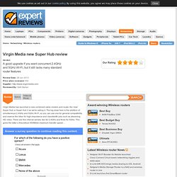 Virgin Media new Super Hub review (Super Hub 2 review)