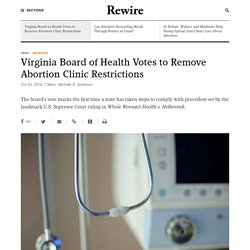 Virginia Board of Health Votes to Remove Abortion Clinic Restrictions - Rewire