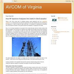 AVCOM of Virginia: How RF Spectrum Analyzers Are Useful In Site Evaluation