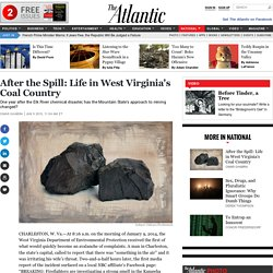 After the Spill: Life in West Virginia's Coal Country