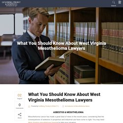 What You Should Know About West Virginia Mesothelioma Lawyers