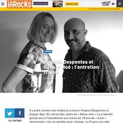 Virginie Despentes et Gaspar Noé : l'entretien croisé