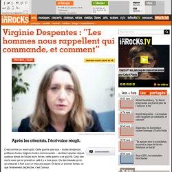 """Virginie Despentes : """"Les hommes nous rappellent qui commande, et comment"""""""