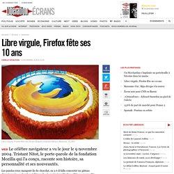 Libre virgule, Firefox fête ses 10ans