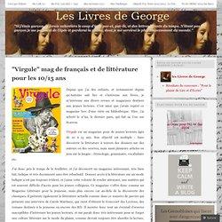 """""""Virgule"""" mag de français et de littérature pour les 10/15 ans"""
